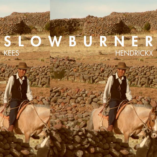 Kees Hendrickx – Slowburner E.P Slowburner E.P